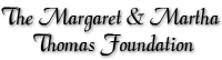 The Margaret and Martha Thomas Foundation